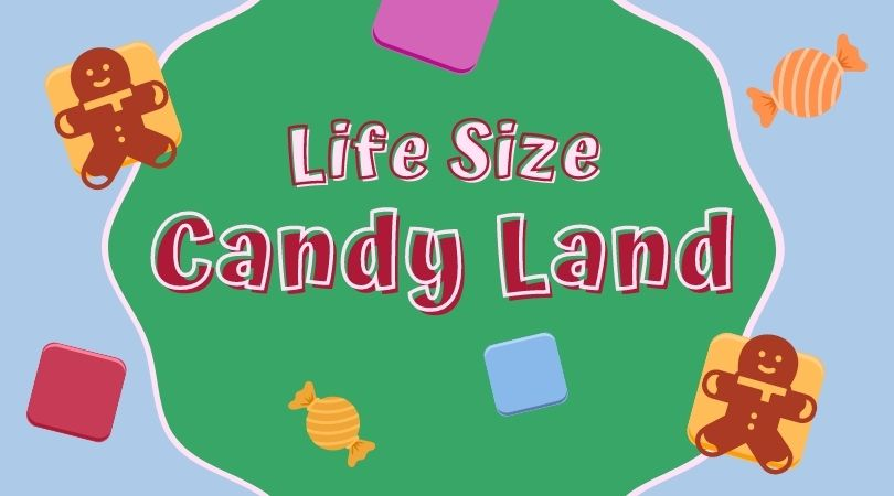 5 13, Life Size Candy Land